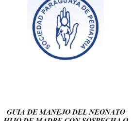 GUIA DE MANEJO DEL NEONATO HIJO DE MADRE CON SOSPECHA O CONFIRMACION DE COVID-19